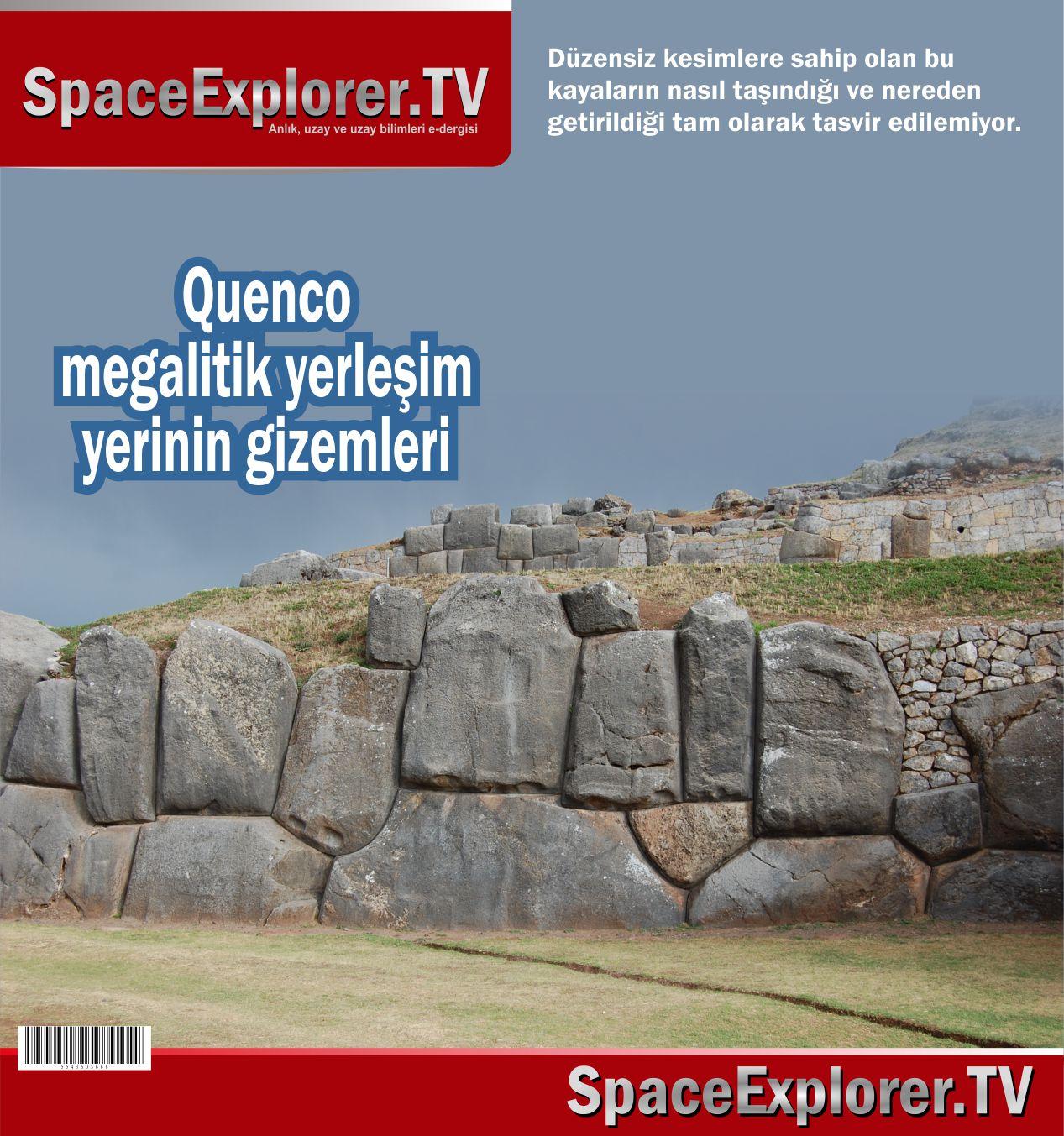 Özge Eryağcı, Space Explorer, Quenco, Antik şehirler, Geçmiş teknoloji devirleri, Adem aleyhisselamdan öncesi, Peru, Cusco, İnkalar, Mumyalar,