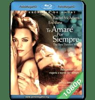 TE AMARÉ POR SIEMPRE (2009) FULL 1080P HD MKV ESPAÑOL LATINO