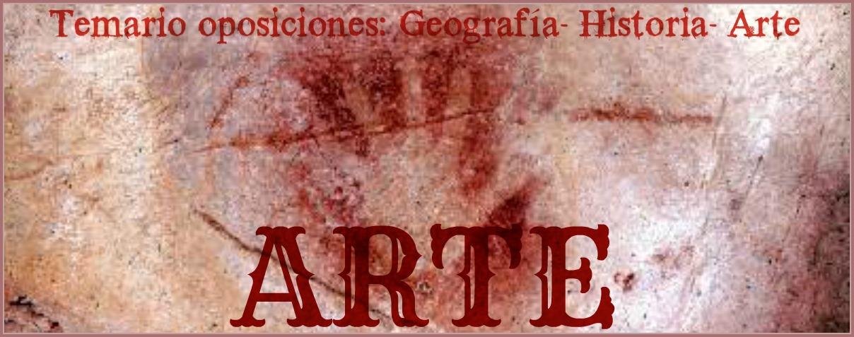 <center>TEMARIO OPOSICIONES: ARTE-HISTORIA-GEOGRAFÍA</center><center>Parte I: ARTE </center>
