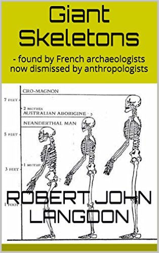 Giant Skeletons: - found by French archaeologists now dismissed by anthropologists