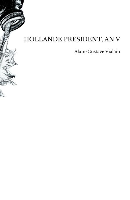 Hollande Président, An V