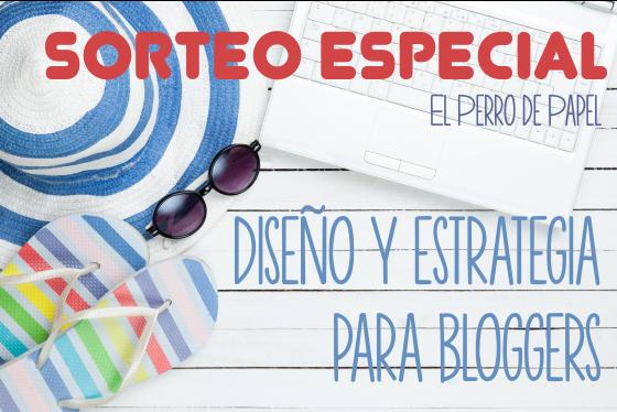 Estrategia y Diseño para Bloggers y Emprendedoras