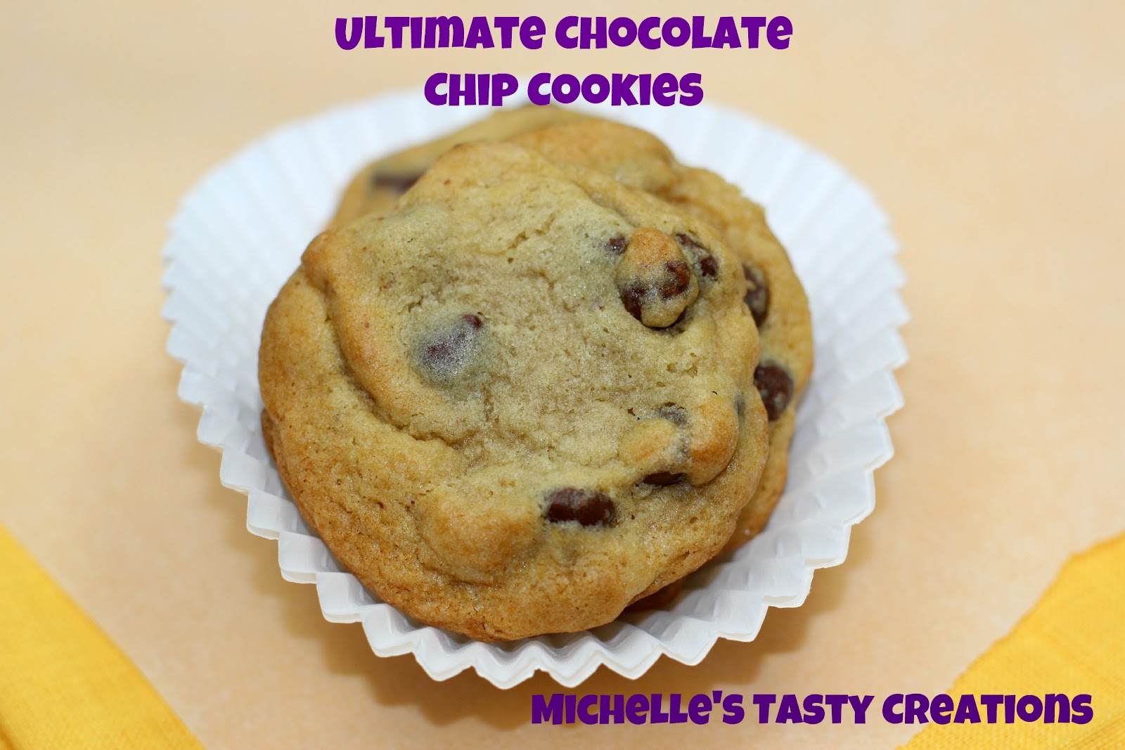Michelle's Tasty Creations: Ultimate Chocolate Chip Cookies