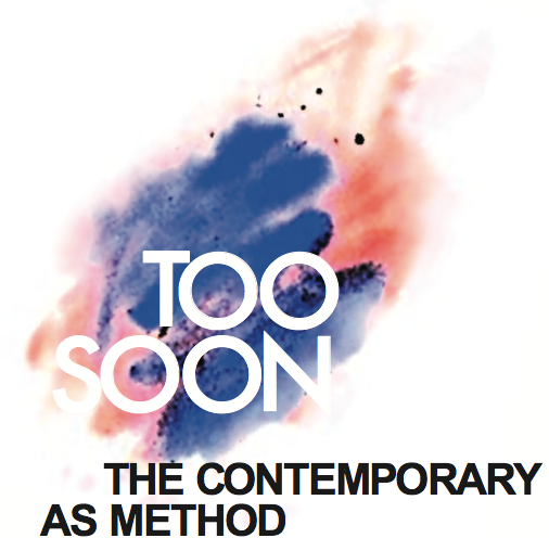 Too Soon: The Contemporary As Method