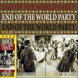END OF THE WORLD PARTY 3