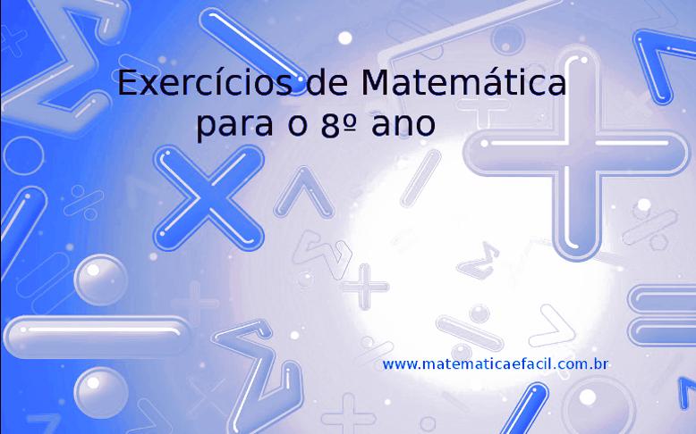Exercícios de Matemática para o 8º ano