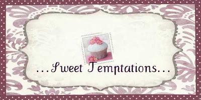... Sweet Temptations ...