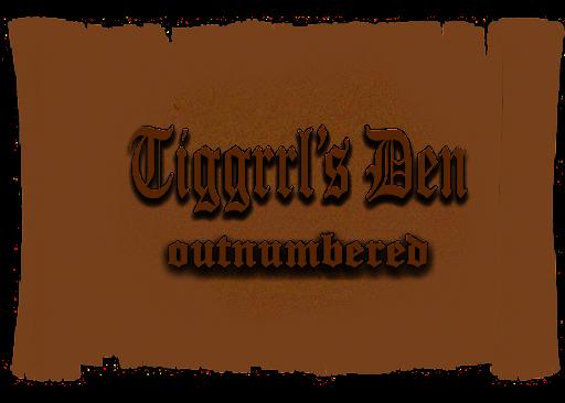 Tiggrrl's Den