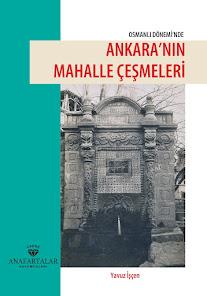 Osmanlı Dönemi'nde Ankara'nın Mahalle Çeşmeleri