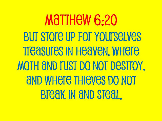 Bible Verse Store Up Your Treasures In Heaven