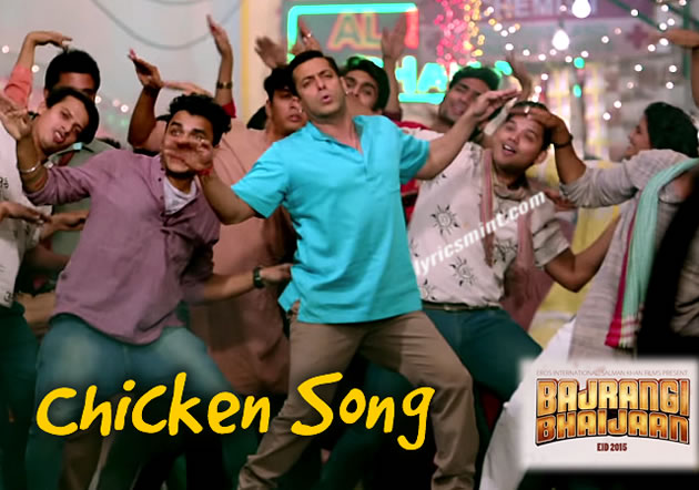 Chikcen Song Lyrics - Bajrangi Bhaijaan