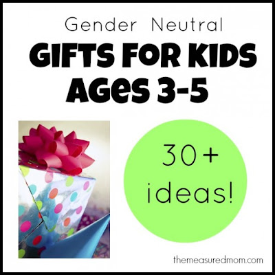 http://www.themeasuredmom.com/gender-neutral-gifts-for-kids/
