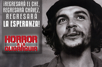 ¡Regresará el Che, regresará Chávez, regresará la esperanza!
