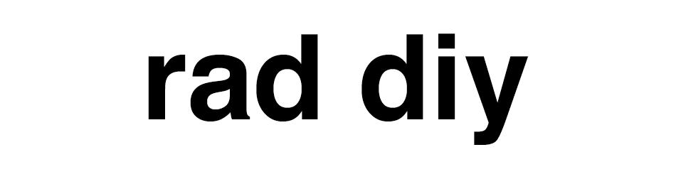 rad DIY - tutorials, clothes, arts and crafts - DO IT YOURSELF!