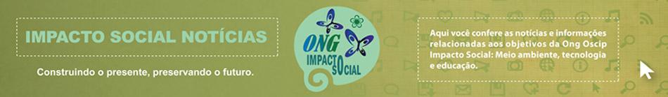 Ong Oscip Impacto Social - Notícias