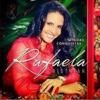 Rafaela Cristhian – Minhas Conquistas - CD completo online
