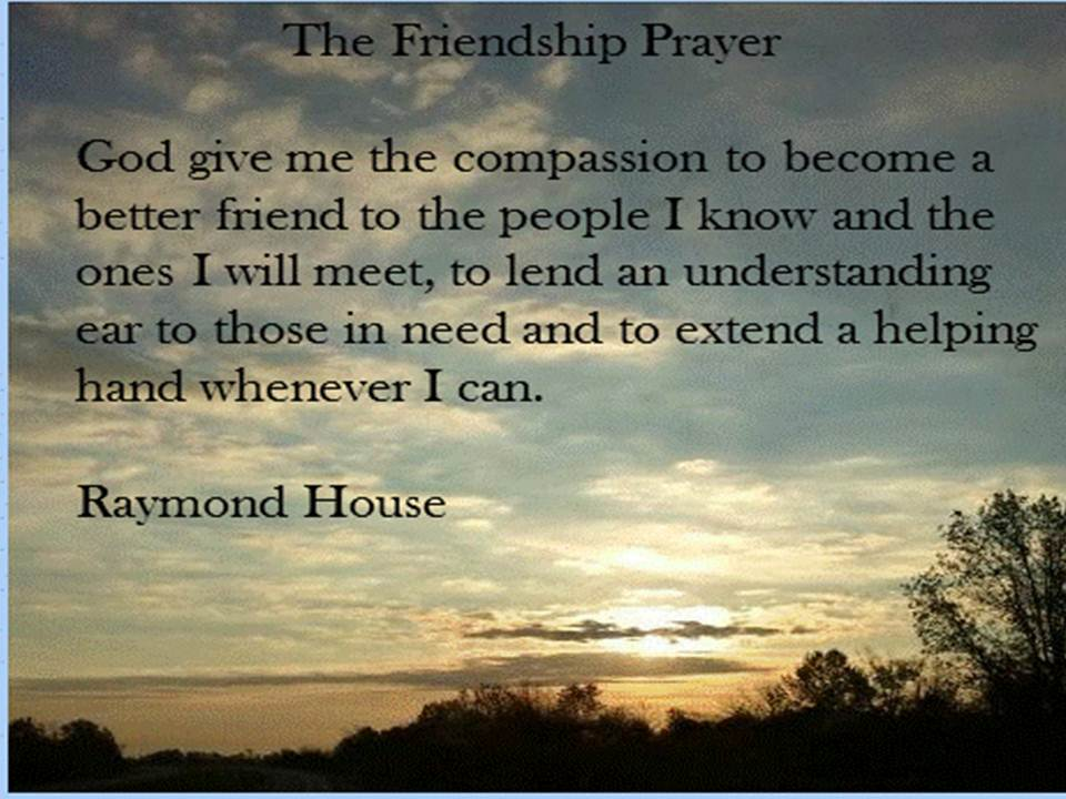 Raining words of enlightenment the friendship prayer the friendship prayer posted by raymond house at 640 pm thecheapjerseys Gallery