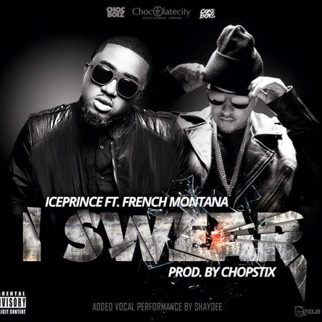 Ice Prince | I Swear f. French Montana x Shaydee [Prod. by Chopstix]