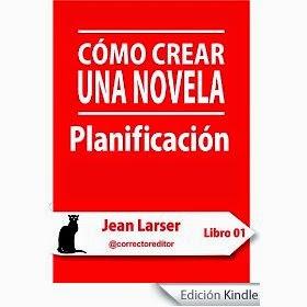http://danieljerezescritor.blogspot.com.es/2013/10/resena-como-crear-una-novela.html