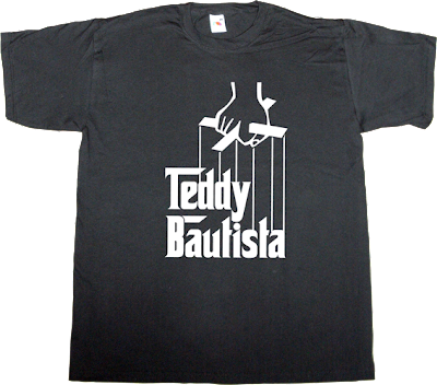 Teddy Bautista sgae $GA€ mafia corruption t-shirt ephemeral-t-shirts