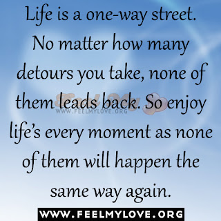 Life is a one-way street