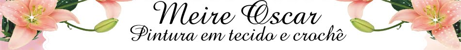 MEIRE OSCAR  ARTES E ARTESANATOS ! !