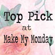I'm a Top Pick at Make My Monday Challenge Blog
