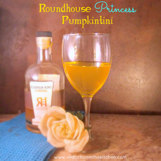 Roundhouse Princess Pumpkintini, a sweet pumpkin flavored martini that is fit for a princess. A recipe from Seduction in the Kitchen.