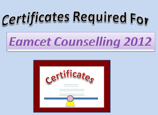 Certificates Required For Eamcet Counselling 2012