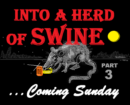 INTO A HERD OF SWINE part 3