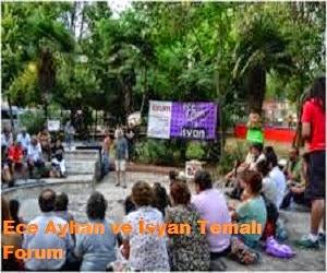 Ece Ayhan ve İsyan Temalı Forum
