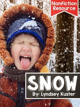 http://www.teacherspayteachers.com/Product/Snow-A-Complete-Nonfiction-Resource-1579024