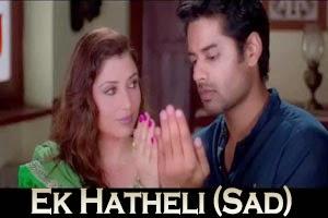 Ek Hatheli Teri Ho (Sad)