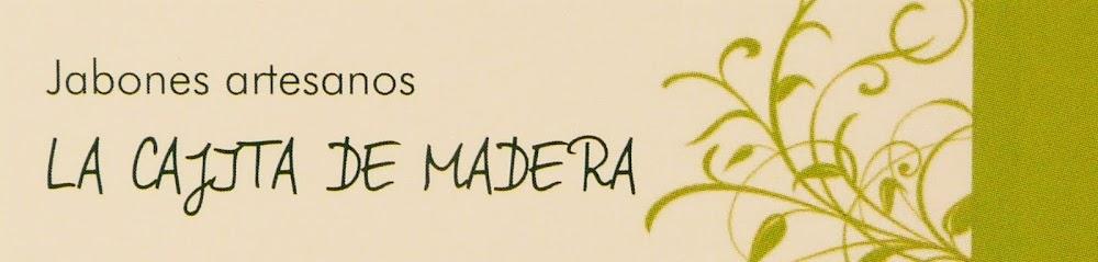 Estos son los jabones artesanos de...       LA CAJITA DE MADERA