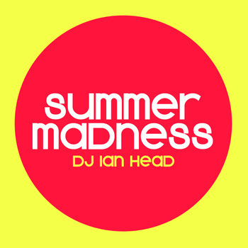 DJ Ian Head  - Summer Madness
