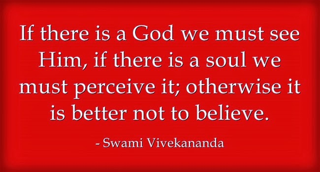 If there is a God we must see Him, if there is a soul we must perceive it; otherwise it is better not to believe.