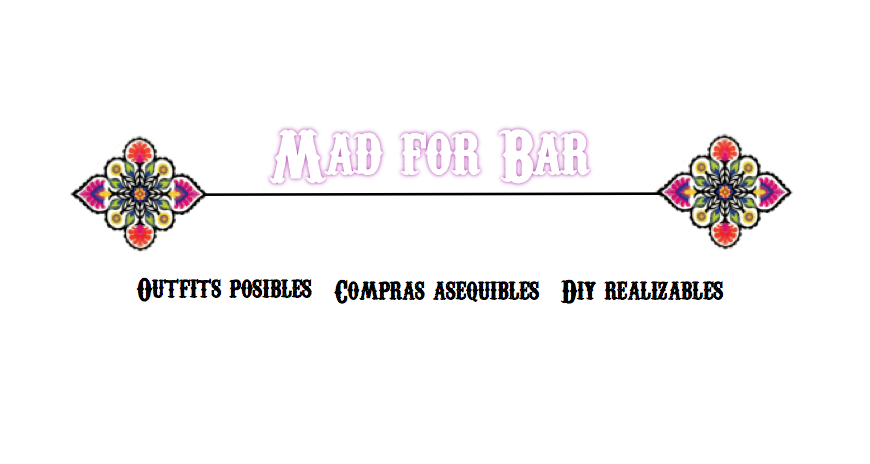 *Mad for Bar* Inspiración para  diy, compras, outfits y fiestas en casa