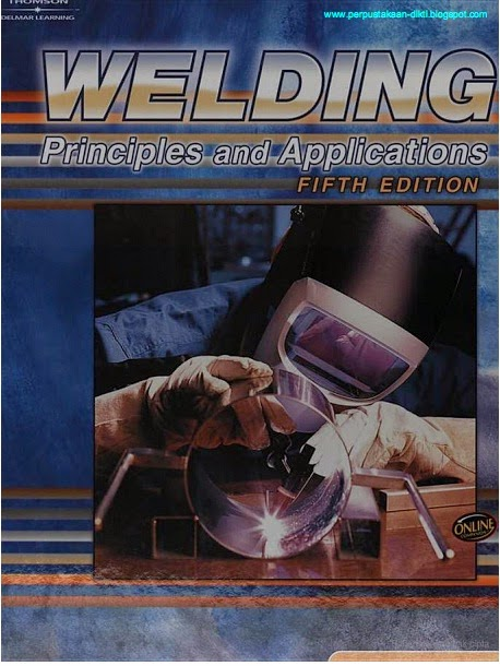 Download buku Welding Principles and Applications Fifth 50 edition by larry jeffus- edisi 50 Gratis