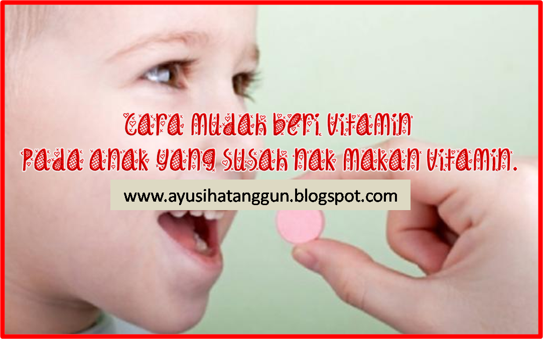 Cara mudah beri vitamin pada anak