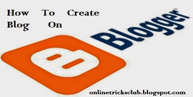 how _to_create_blog/site_on_blogger_full_tutorial_2015