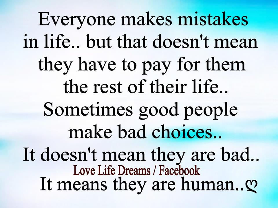 Love Life Dreams Everyone Makes Mistakes In Life But That Doesn 39 T