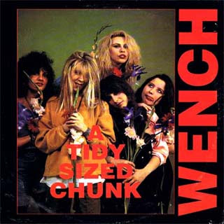 Wench - A Tidy Sized Chunk (1991)