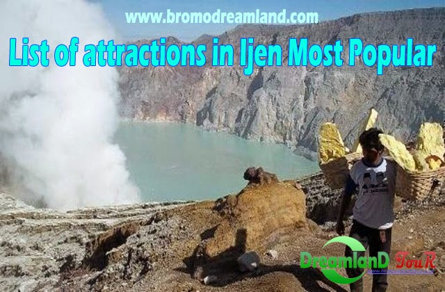 List of attractions in Ijen Most Popular