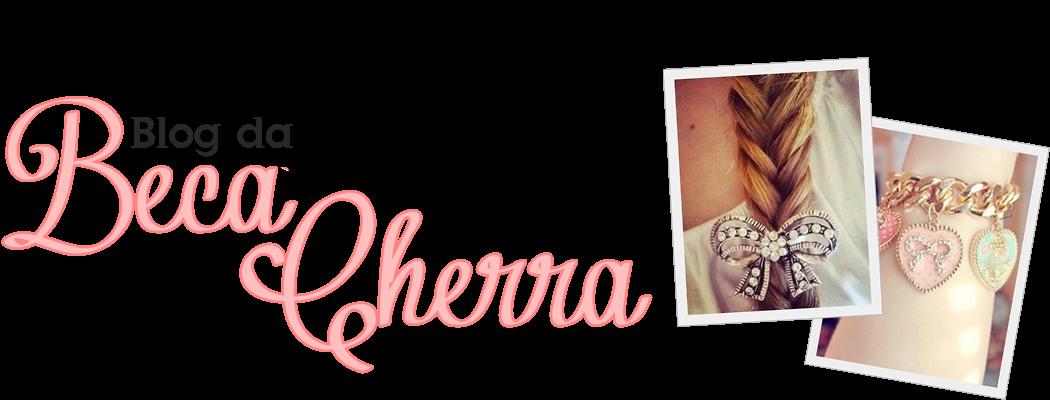 Blog da Beca Cherra