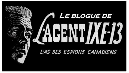 Le blogue de l'agent IXE-13