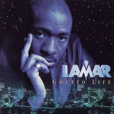 Lamar – Ghetto Life (CD) (1999) (FLAC + 320 kbps)