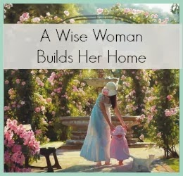 A Wise Woman Builds Her Home (Wednesday)