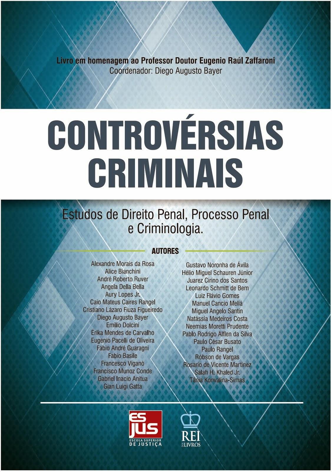 CONTROVÉRSIA CRIMINAIS: Estudos de Direito Penal, Processo Penal e Criminologia
