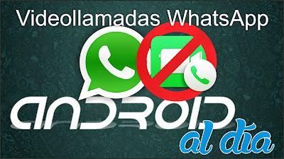 Videollamadas WhastApp - Android al día