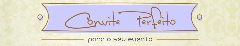 Convite Perfeito